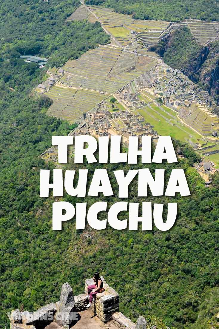 Machu Picchu - Trilha Huayna Picchu Peru