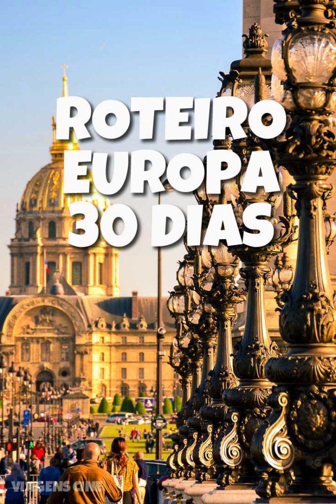 O que fazer na Europa: Dicas e Roteiro de Viagem