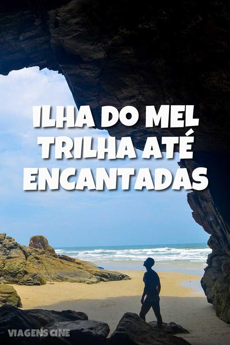 Ilha do Mel: Trilha de Nova Brasília até a Gruta de Encantadas