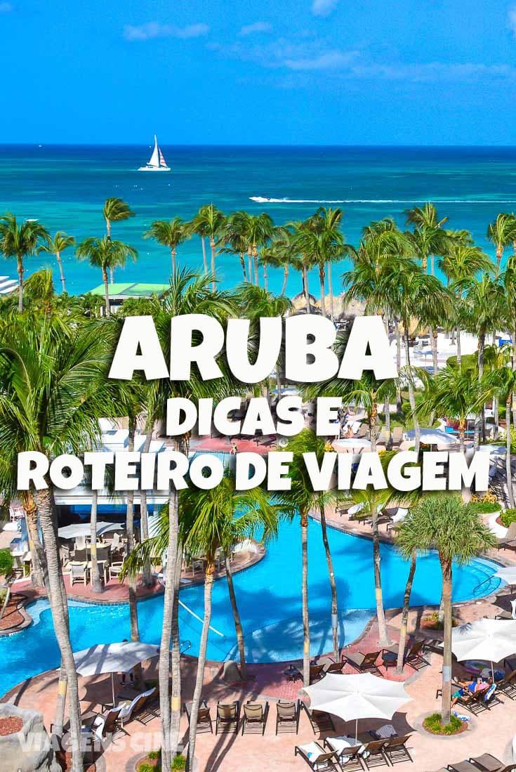 O que fazer em Aruba Dicas e Roteiro de Viagem - Como Chegar, Melhor Época, Onde Ficar