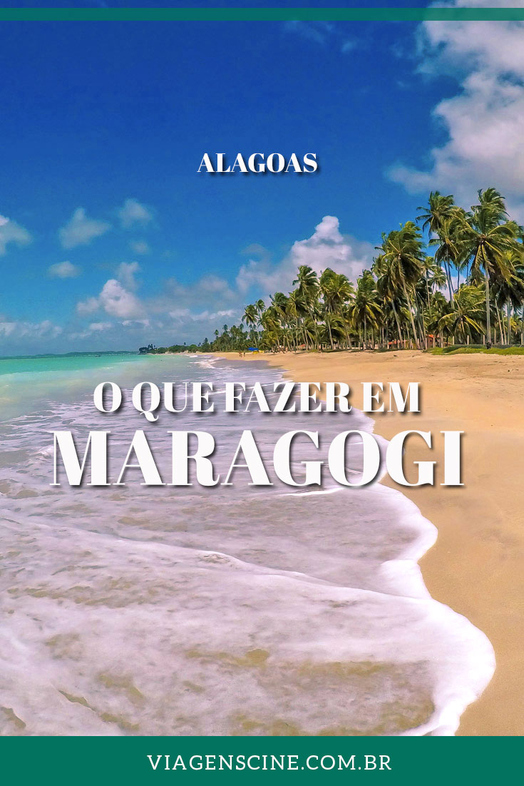 O que fazer em Maragogi: dicas, melhor época e melhores praias