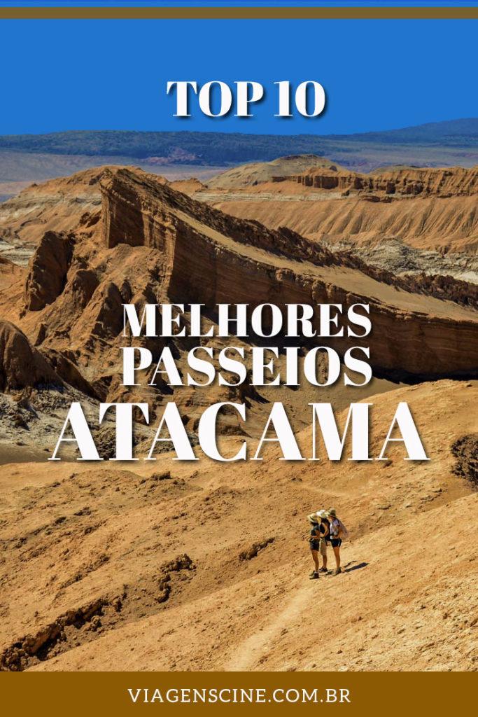 O que fazer no Deserto do Atacama: Os 10 Melhores Passeios e Lugares para Conhecer #Atacama #DesertodoAtacama #Chile #Passeios