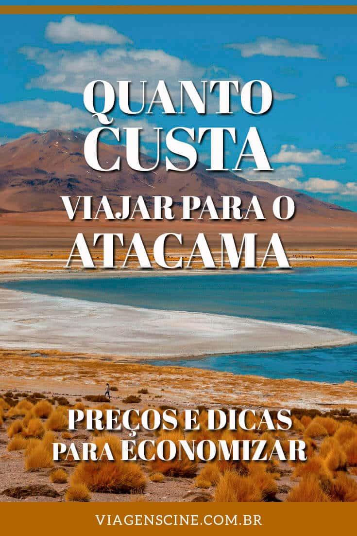 Quanto Custa uma Viagem para o Atacama: Preços e Dicas de Como Economizar