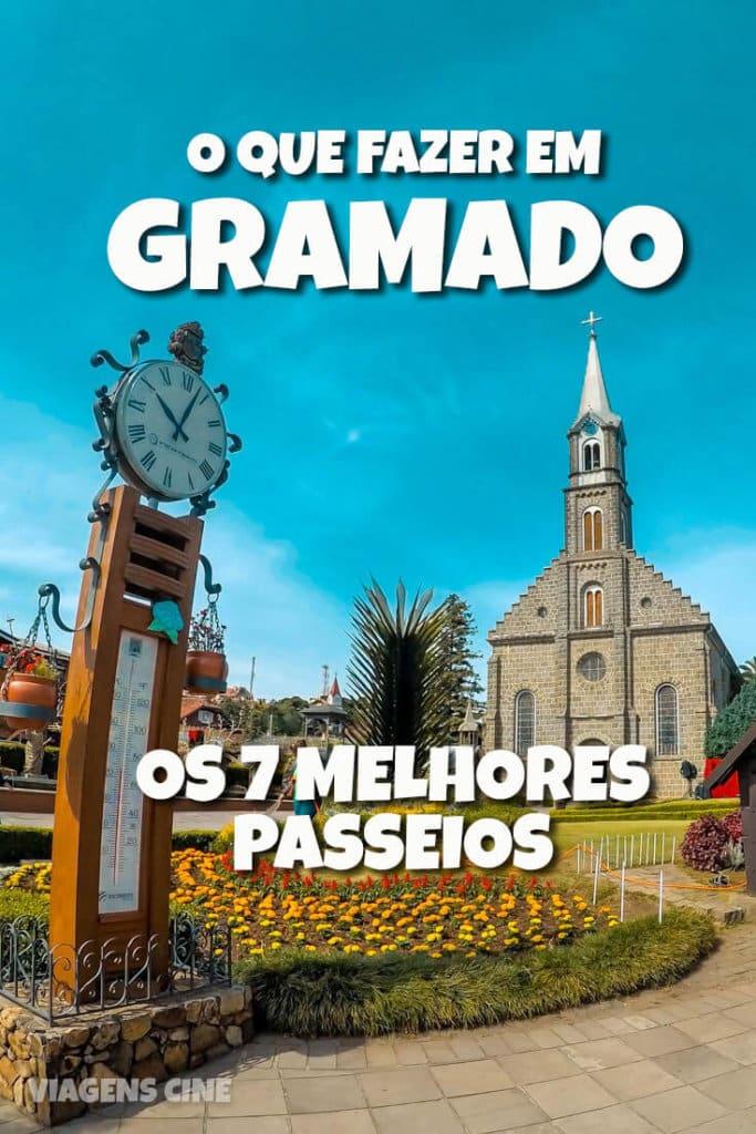 O que fazer em Gramado, Serra Gaúcha: Os 7 Melhores Passeios - Dicas e Roteiro de Viagem de 7 Dias