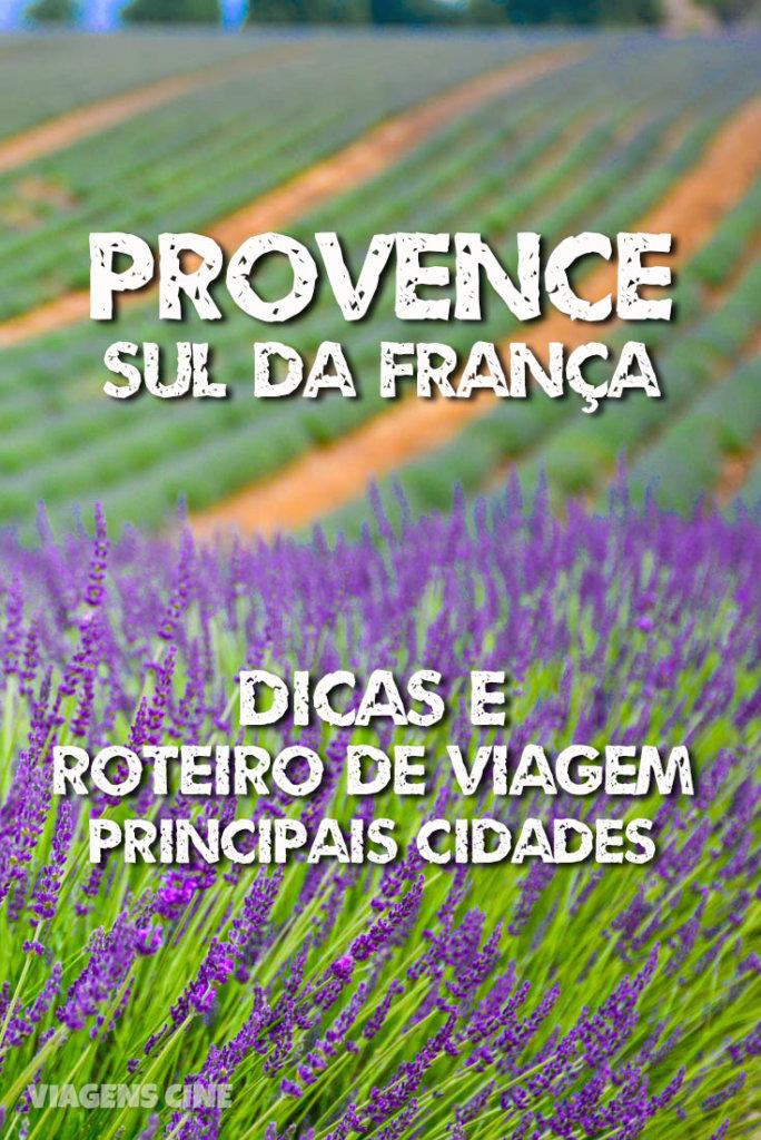 Provence: Sul da França. Confira nossas dicas e roteiro de viagem com as principais cidades e lugares para conhecer, além de como chegar, quando ir e qual a melhor cidade base na Provence #Provence #Franca #Viagem #Roteiro