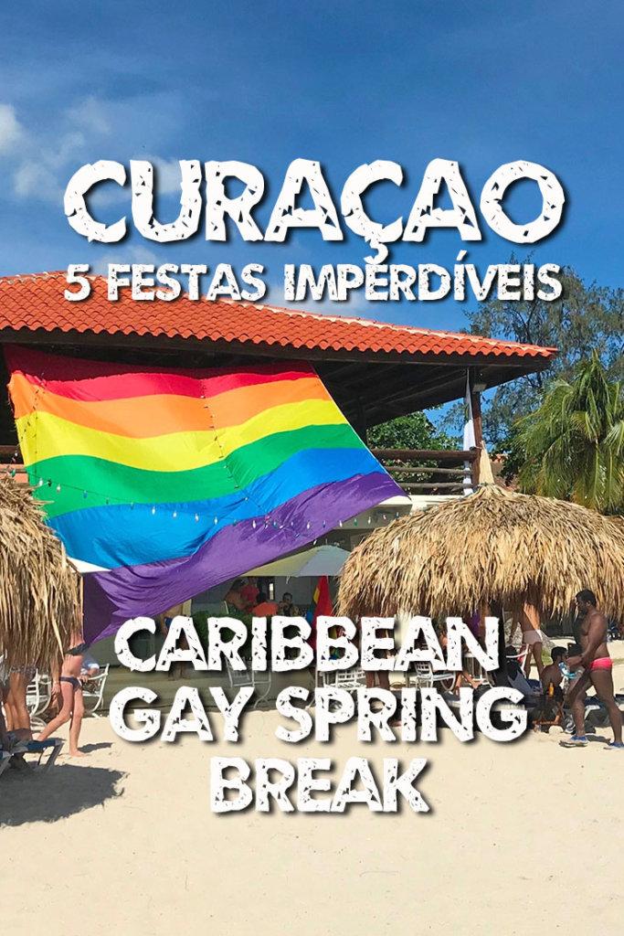 O que fazer em Curaçao: 5 Festas Imperdíves. Confira preços e pacotes para o Gay Spring Break de Curaçao #LGBT #Gay #Curacao #SpringBreak