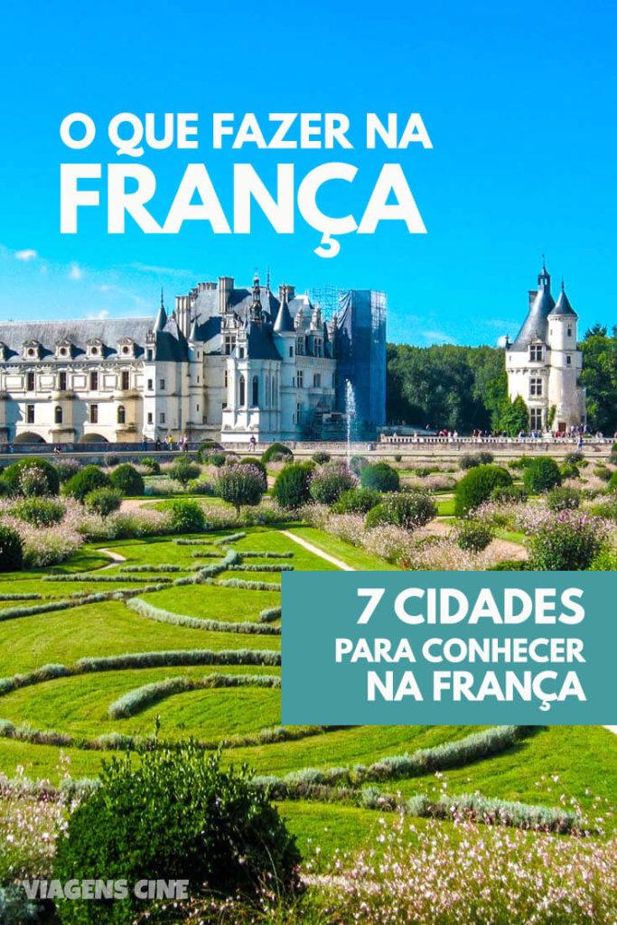 O que fazer na França: 7 Melhores Destinos e Cidades para Conhecer - Roteiro de Viagem